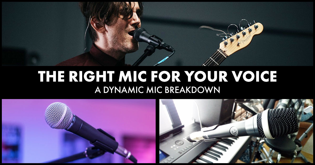 The Right Mic for Your Voice – Dynamic Mic Breakdown